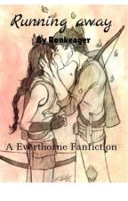 Running away [A Everthorne (The Hunger Games) Fanfic] by Ronkeager