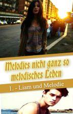 Melodies nicht ganz so melodisches Leben 1.  - Liam und Melodie by -ErdbeerMuffin-