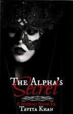 The Alpha's Secret (On Hold) by LifeGoesOn31