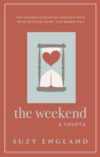 The Weekend: A Novella by SuzyEngland