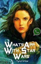 WhatsApp with Star Wars✔️ by avengingjedi