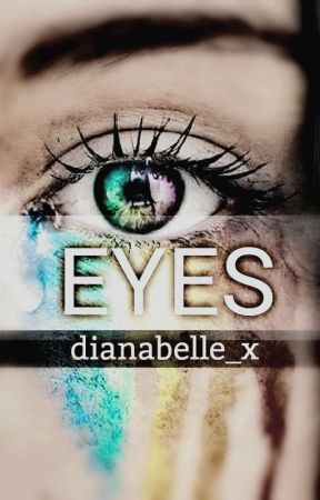 Eyes by Dianabelle_x