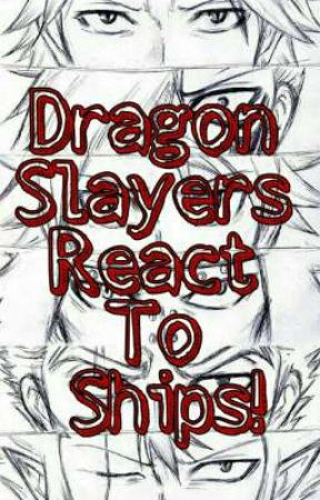 Dragon Slayers react to ships! (Ft. Author-Chan) by Creative_Gr
