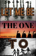 Let me be the one to - One Direction Fanfic by Carol-Horan
