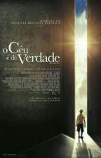 O Ceu É De Verdade  by thalytaBritto19