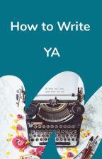 How to Write YA. by YA
