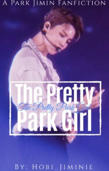 The Pretty Park Girl // Park Jimin {COMPLETED ☑️}