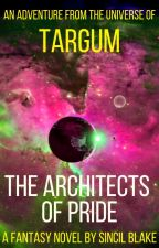 Targum: The Architects Of Pride by Sincil