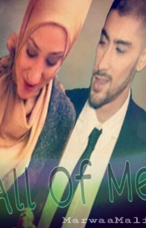 All Of Me - (Islamic fiction, Z.M. Sequel) by MarwaaMalik