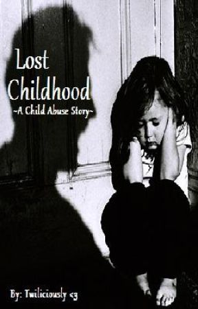 Lost Childhood ~A child abuse story~ by BananaManager