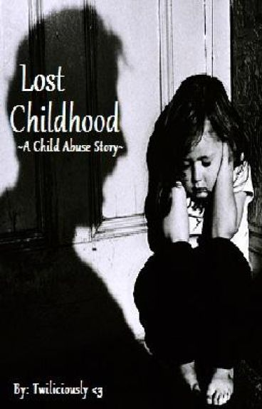 Lost Childhood ~A child abuse story~