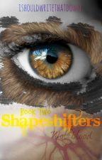 Shapeshifters: Wolfblood by ishouldwritethatdown