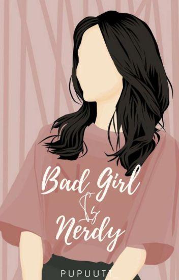 Bad Girl Is Nerdy