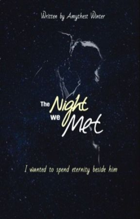 The Night We Met by AmythestWinter