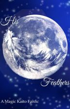 His Feathers - Magic Kaito by BerryBerryBlitz