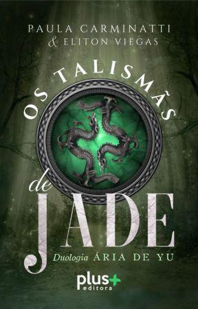 ÁRIA DE YU - Os Talismãs de Jade (nova edição) by PaulaCarminatti
