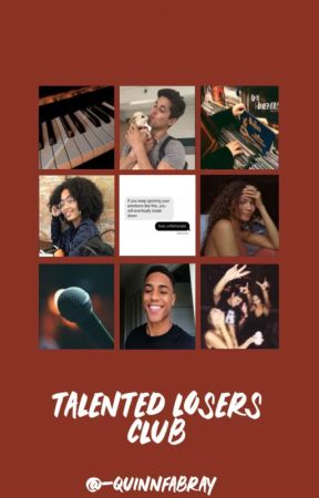 TALENTED LOSERS CLUB - APPLY FIC - CLOSED by -QUINNFABRAY