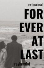 Forever, Atlast: Re•imagined by x8z_writer