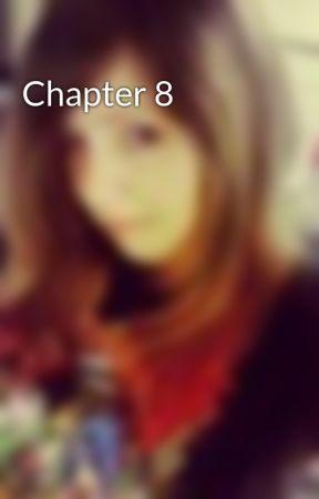 Chapter 8 by KatieMarieClayton