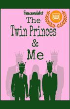 The Twin Princes And Me (COMPLETED✓) by Finacamalufet_