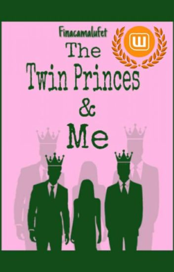 The Twin Princes And Me (COMPLETED✓)