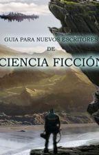 GUIA PARA NUEVOS ESCRITORES DE CIENCIA FICCIÓN by AsdrubalAlejandro