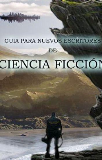 GUIA PARA NUEVOS ESCRITORES DE CIENCIA FICCIÓN