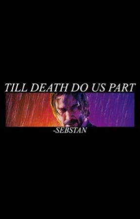 TILL DEATH DO US PART ▹ JOHN WICK - 𝐒𝐎𝐔𝐍𝐃𝐓𝐑𝐀𝐂𝐊 - Wattpad