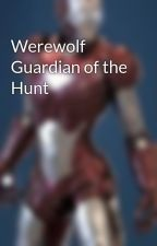 Werewolf Guardian of the Hunt by WilliamKillian