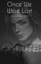 Once We Were Lost (Lost Boys) by TheRoseOfTheVolturi