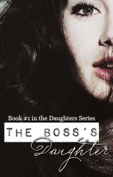 The Boss's Daughter by SheilaAuthor