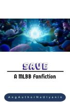 Save (Gusion x Lesley) by AngAuthorNaUlyanin