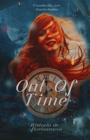 Out Of Time ★ 1 [ESPAÑOL] by -itswinchester