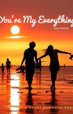 You're My Everything  by Beginners_Dream