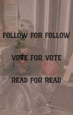 Follow For Follow Read For Read Vote For Vote by BabiiCi