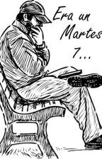 Era un Martes 7... by Sofiaymar_30