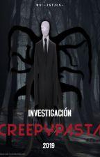Investigación creepypasta -2019 by JstJls