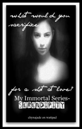 My Immortal Series - Serendipity by chynajade