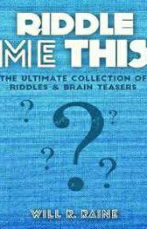 🙌  RIDDLES  AND BRAIN TEASERS🙌 by Natsu_dragon_emperor
