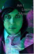 Am I losing myself? (Frerard) by wretchedparade