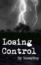 Losing Control by LaceyRay