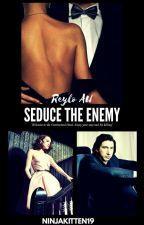 Reylo AU: Seduce the Enemy by NinjaKitten19