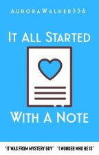 It All Started With A Note|✔ by AuroraWalker356