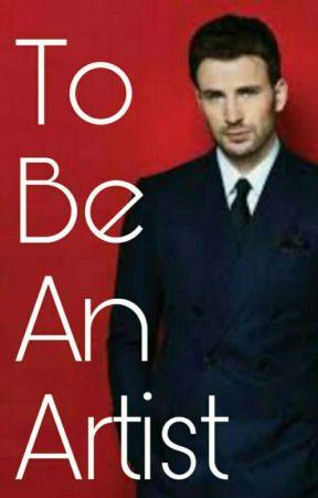 To Be An Artist - A Chris Evans Fanfiction by rasddgg