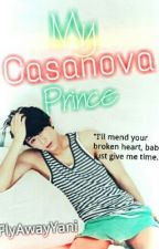 My Casanova Prince (COMPLETED) by bestdianneever