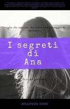 I Segreti Di Ana by AngyMollichinaCappuc