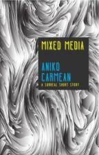 Mixed Media by anikocarmean