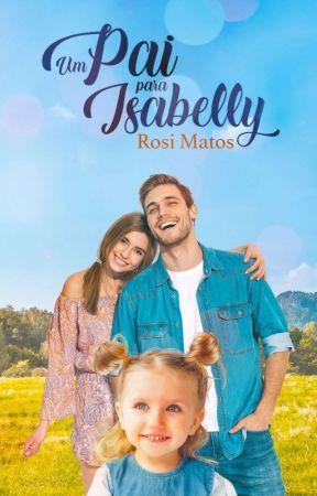 Um pai para Isabelly [2° Edição] by RoohMorgenstern
