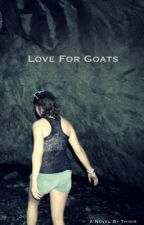 Love for Goats by thisis