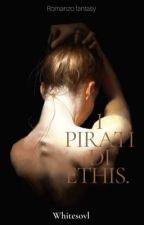 I pirati di Ethis.  by Dramione45